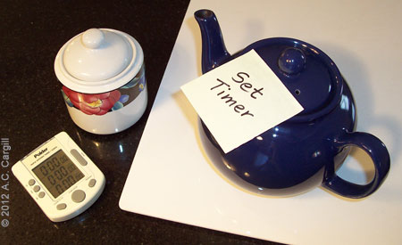 A big note on the teapot to remember to time the tea!