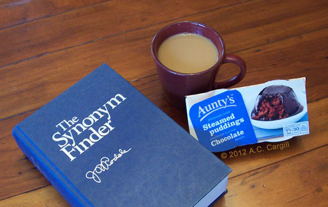 """A Thesaurus by any other name. A synonym for """"delicious"""": """"tea and chocolate pudding""""!"""