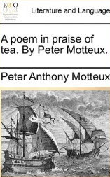 """A Poem in Praise of Tea"" by Peter Anthony Motteux"