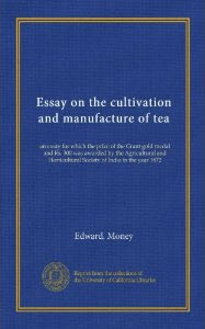 """""""The Cultivation and Manufacture of Tea"""" by Edward Money"""