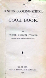 """The Boston Cooking-School Cookbook"" (1st edition) by Fannie Farmer"