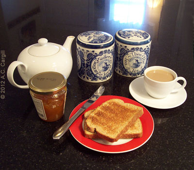Tea, toast, and a bit of orange marmalade! (Photo by A.C. Cargill, all rights reserved)