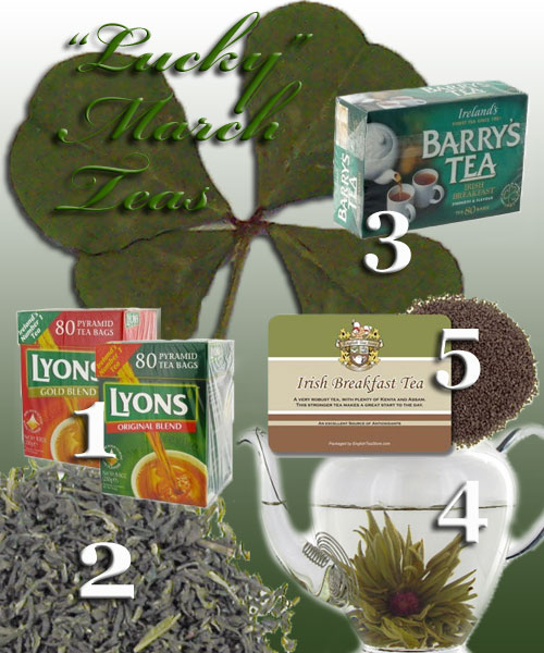 "5 ""lucky"" teas for March (4-leaf clovers available separately in a meadow near you). (ETS image composite by A.C. Cargill)"