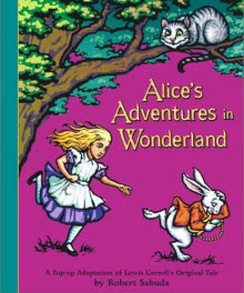 Alice's Adventures in Wonderland: A Pop-up Adaptation (from Amazon.com)