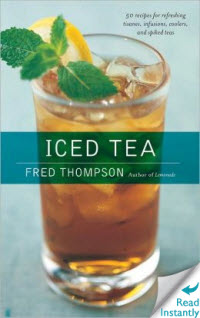 """Iced Tea: 50 Recipes for Refreshing Tisanes, Infusions, Coolers, and Spiked Teas"" by Fred Thompson (screen capture from site)"