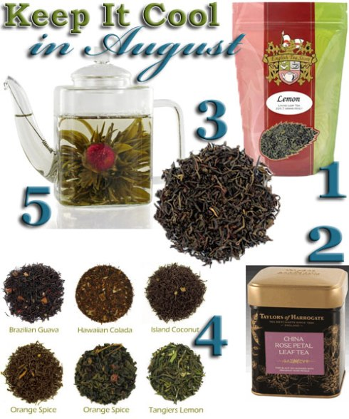 "5 very ""hot"" teas for August. (ETS image composite)"