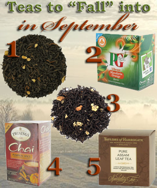 5 September Teas to Fall For! (ETS image composite by A.C. Cargill)